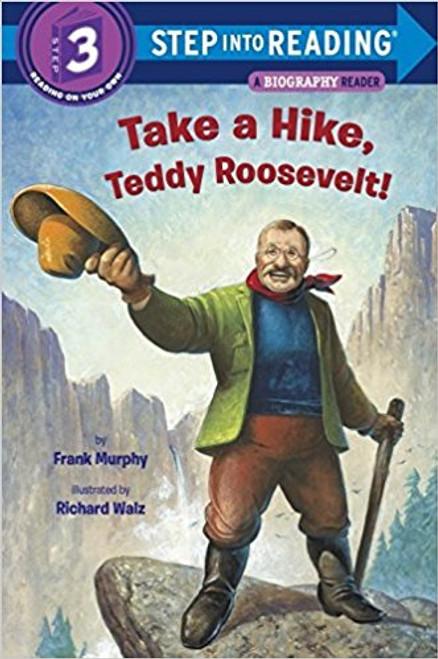 Take a Hike, Teddy Roosevelt! by Frank Murphy