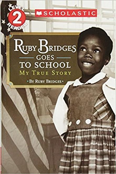 Ruby Bridges Goes to School: My True Story by Ruby Bridges