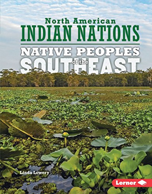 Native Peoples of the Southeast by Linda Lowery