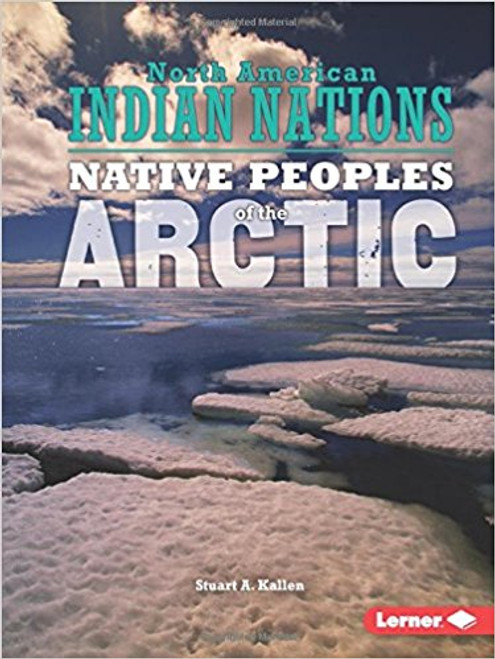 Native Peoples of the Arctic by Stuart A Kallen