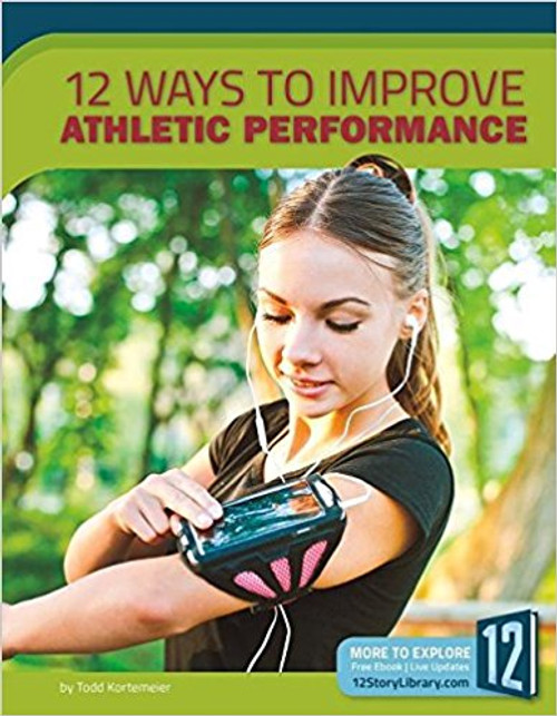 12 Tips to Improve Athletic Performance by Todd Kortemeier