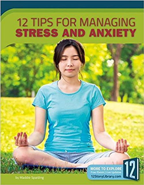12 Tips for Managing Stress and Anxiety by Maddie Spalding