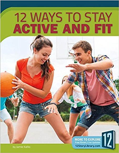 12 Ways to Stay Active and Fit by James Kallio