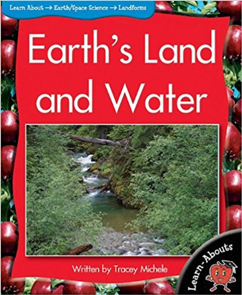 Earth's Land and Water (Learn Abouts) by Tracey Michele