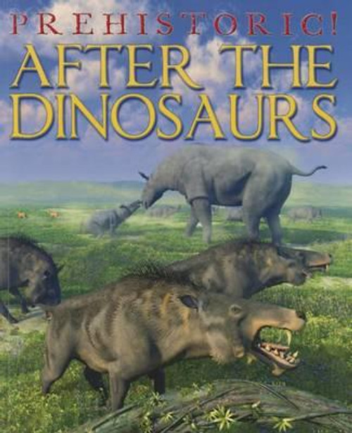 After the Dinosaurs (Paperback) by David West