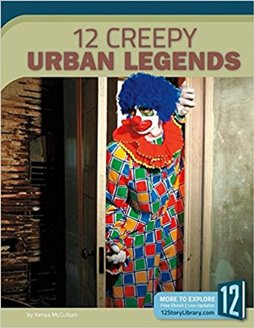 12 Creepy Urban Legends by Kenya McCullum