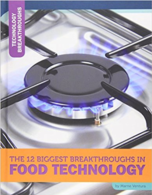 12 Biggest Breakthroughs Food Technology by Marne Ventura