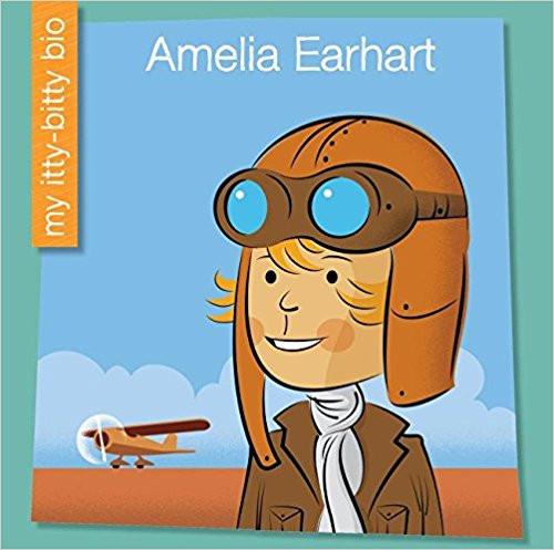 Amelia Earhart by Emma E Haldy(My Itty Bitty Bio)