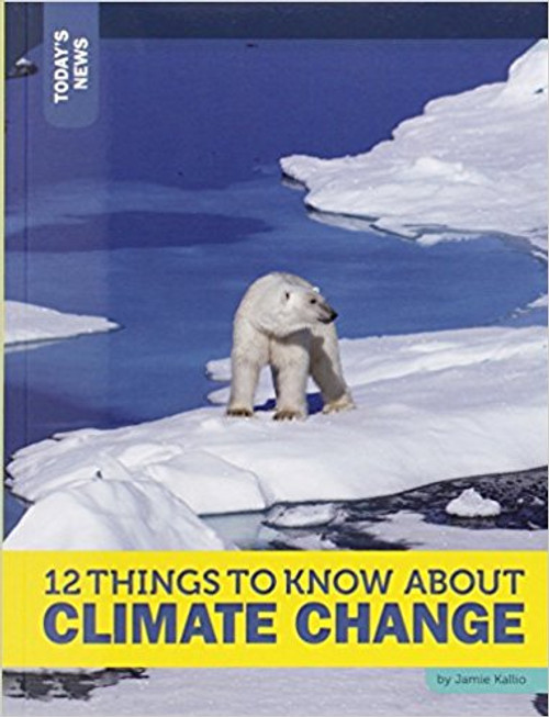 12 Things to Know About Climate Change by Rebecca Felix
