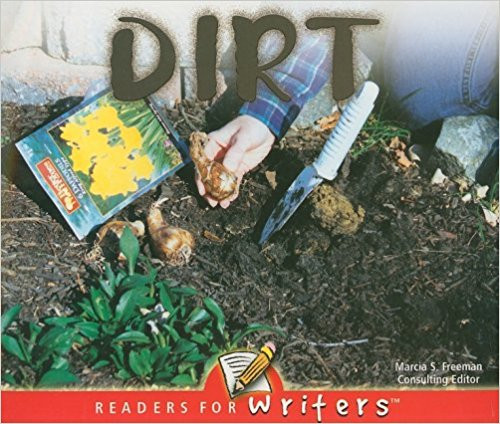 Explores Where Dirt Can Be Found, How It Is Made, And Why It Is Important.