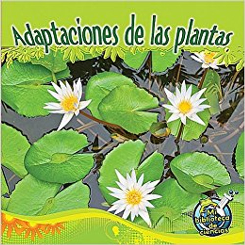Early readers examine how plants differ because the adaptations they make.