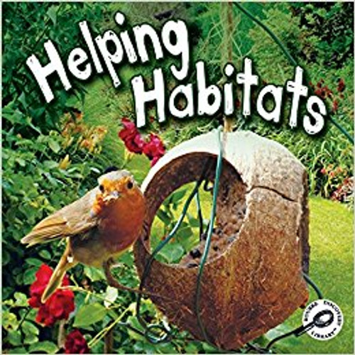 Young readers discover what harms habitats and what people can do to help.