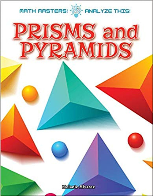Prisms and Pyramids by Melanie Alvarez