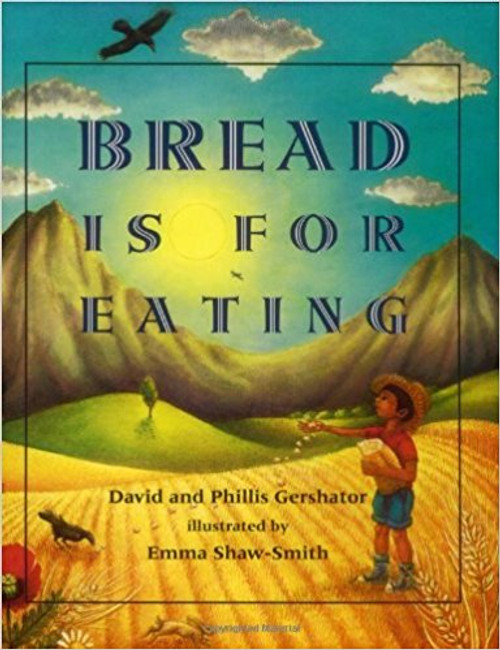 Bread is for Eating by David Gershator