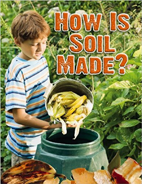 How Is Soil Made? (Paperback) by Heather L Montgomery