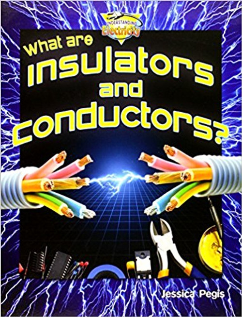 What are insulators and conductors? (Paperback) by Jessica Pegis