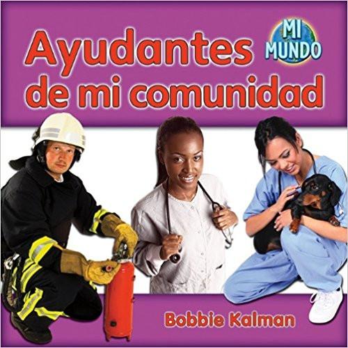 Ayudantes di Mi Comunidad by Bobbie Kalman