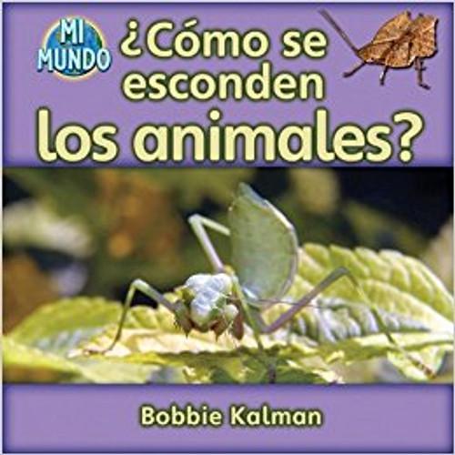 Como se Esconden los Animales? by Bobbie Kalman