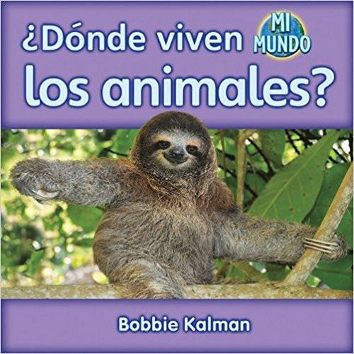 Donde Vivien los Animales? by Bobbie Kalman