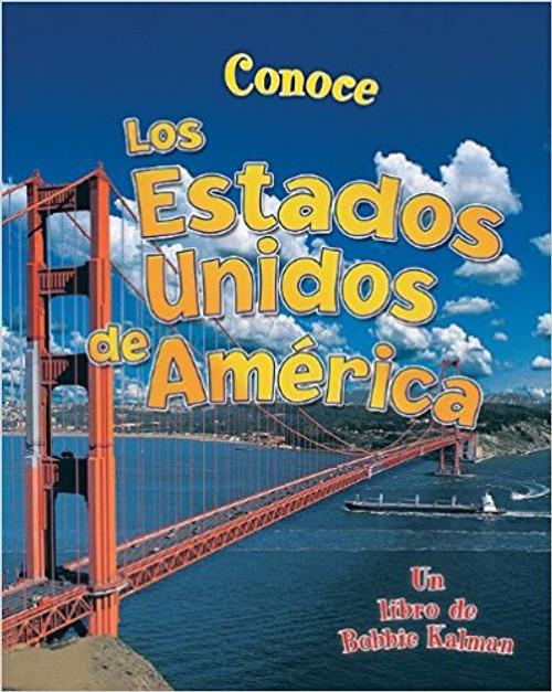 Conoce loe Estados Unidos de America by Bobbie Kalman