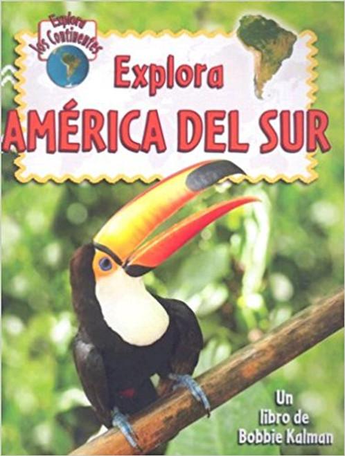 Explora America del Sur by Molly Aloian