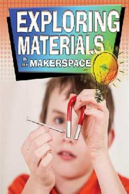 Exploring Materials in My Makerspace by Rebecca Sjonger
