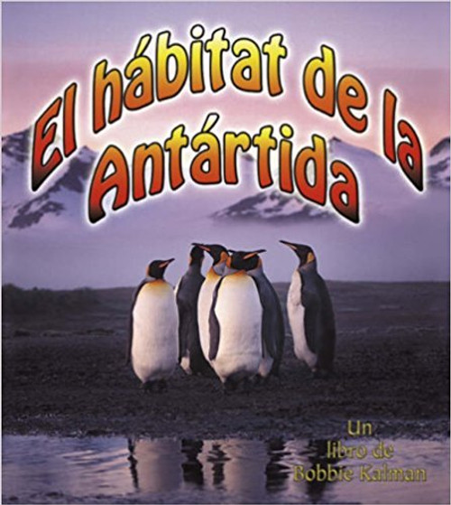 El Habitat de la Antartida by Molly Aloian