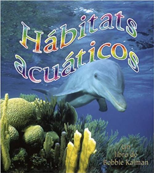 Habitats Acuaticos by Molly Aloian