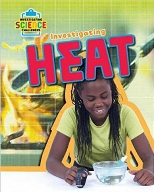 Investigating Heat by Richard Spilsbury