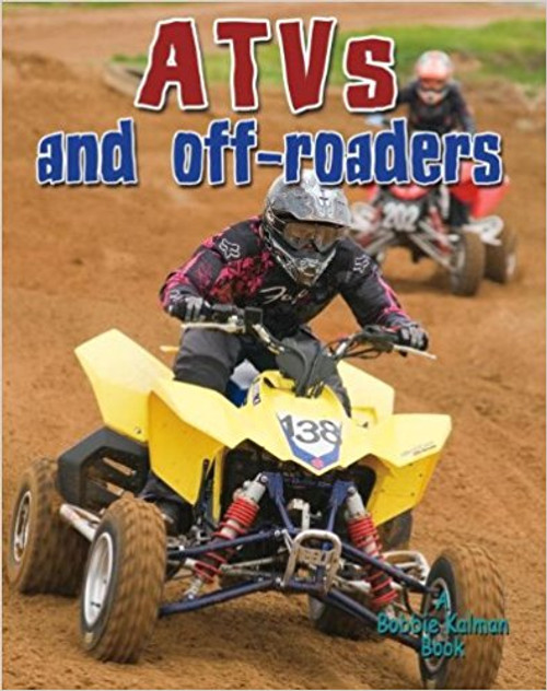 ATVs and Off-Roaders by Lynn Peppas