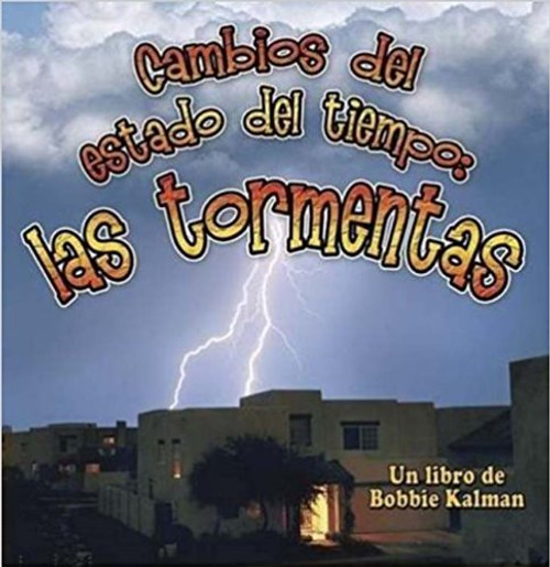 Cambios del Estado del Tiempo: Las Tormentas by Bobbie Kalman