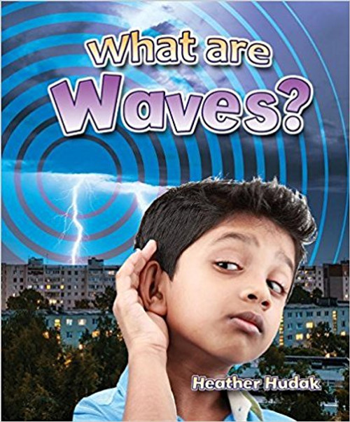 What Are Waves? by Heather Hudak