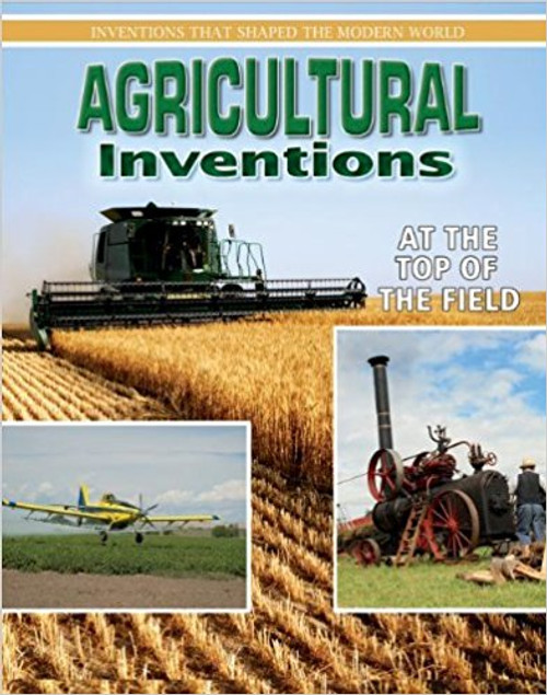 Agricultural Inventions: At the top of the Field by Helen Mason