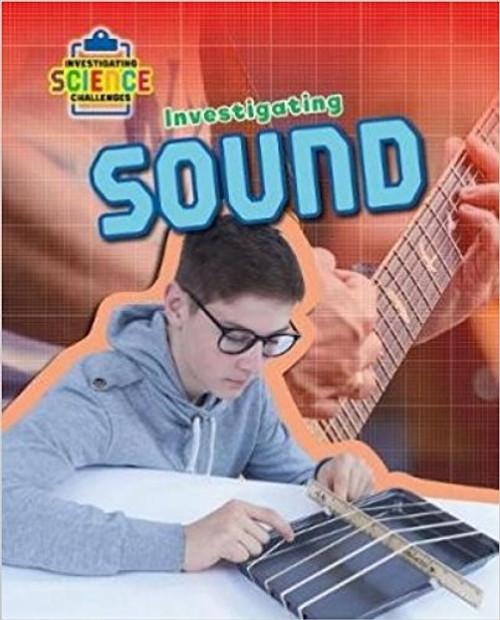 Investigating Sound by Richard Spilsbury