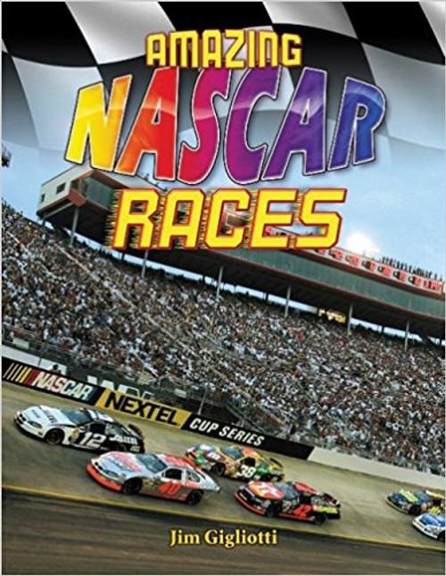 Amazing NASCAR Races by Jim Gigliotti