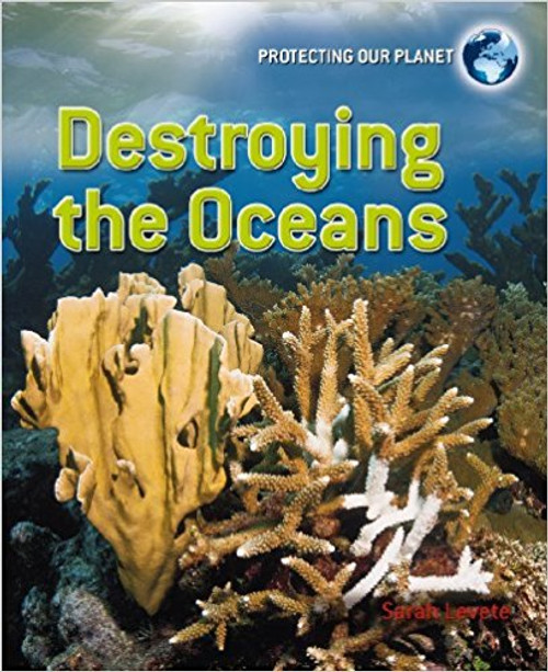 Destroying the Oceans (Paperback) by Sarah Levete