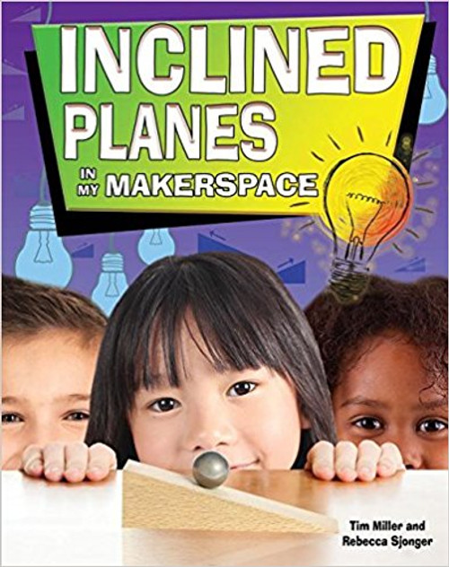 Inclined Planes in My Makerspace by Rebecca Sjonger