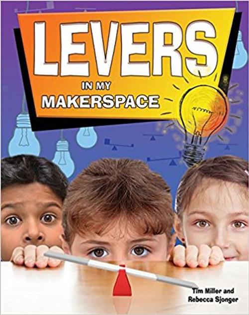 Levers in My Makerspace by Rebecca Sjonger