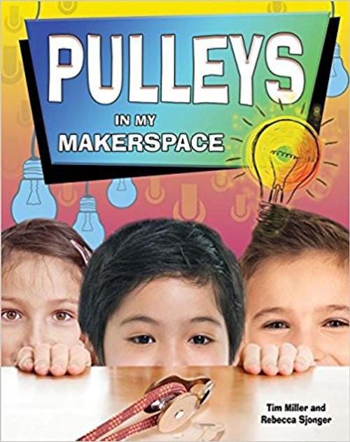 Pulleys in My Makerspace by Rebecca Sjonger