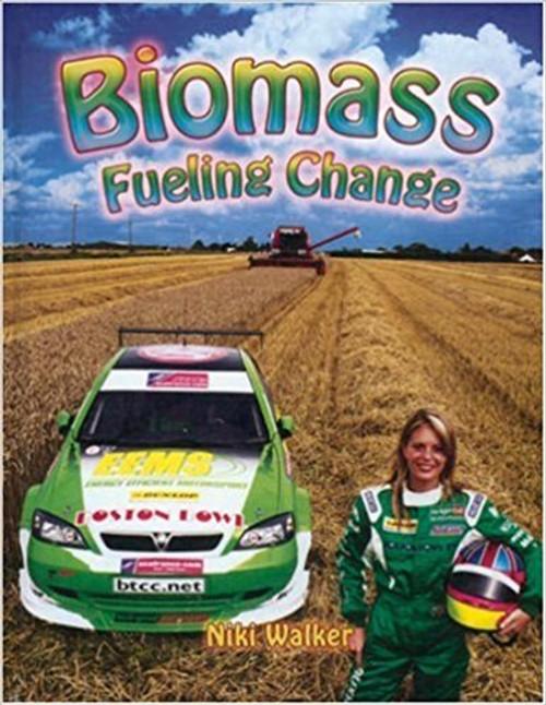 Biomass: Fueling Change by Niki Walker