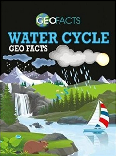 Water Cycle Geo Facts by Georgia Amson-Bradshaw
