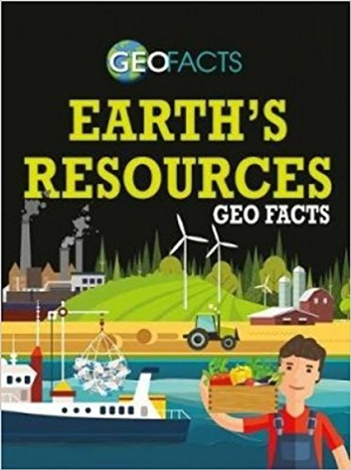 Earth's Resources Geo Facts by Izzi Howell