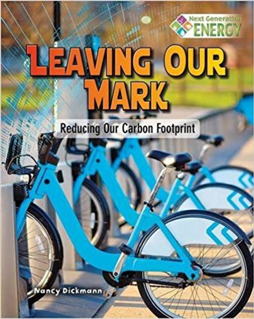 Leaving Our Mark: Reducing Our Carbon Footprint by Nancy Dickmann