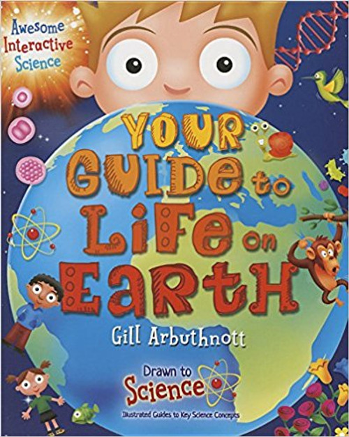 Your Guide to Life on Earth by Gill Arbuthnott