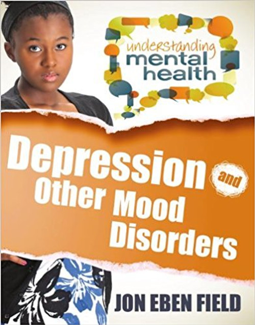 Depression and Other Mood Disorders (Paperback) by Jon Eben Field