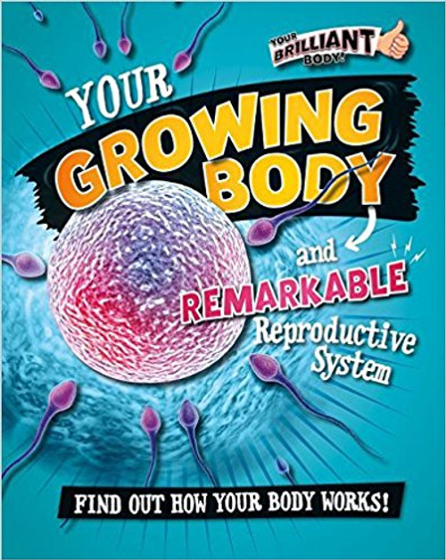 Your Growing Body and Remarkable Reproductive System by Paul Mason