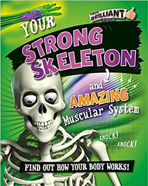 Your Strong Skeleton and Amazing Muscular System by Paul Mason