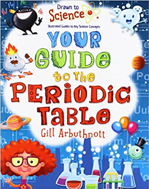 Your Guide to the Periodic Table by Gill Arbuthnott