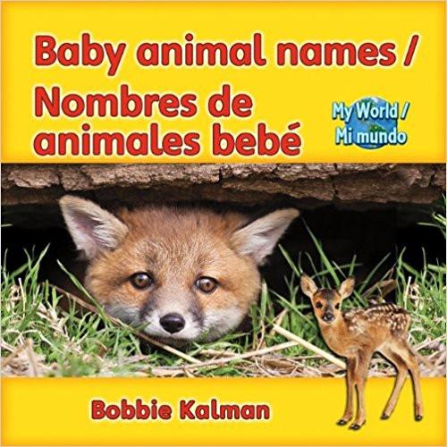 Baby Animal Names/Nombres de Animales Bebe by Bobbie Kalman