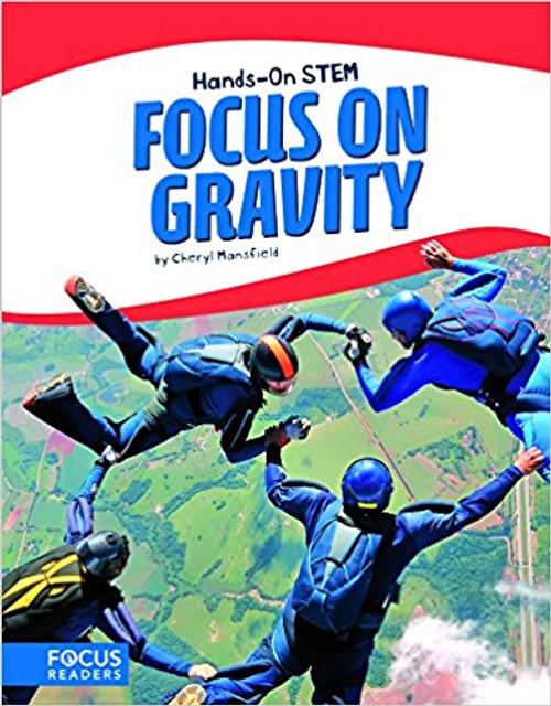 Focus on Gravity by Cheryl Mansfield